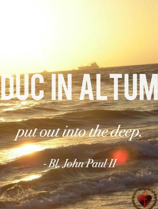 Duc In Altum, John Paul II quotes