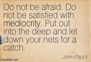 Quotation-John-Paul-Ii-mediocrity-courage-inspirational-Meetville-Quotes-99606